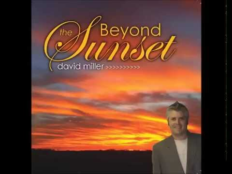 Beyond the Sunset - CD Album - Singer David MIller