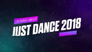 A video about: Just Dance 2018! (Opinion, the game, guesses and Wish List)