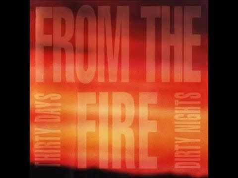 From The Fire - Thirty Days and Dirty Nights 1992 [Full Album]