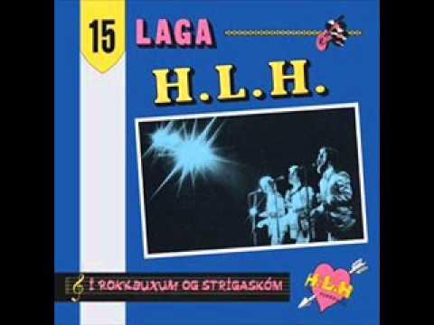 HLH Flokkurinn-Með haley lokk (og augað í pung)