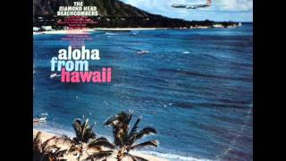 The Diamond Head Beachcombers - Song of the Islands [Na Lei O Ha] (1959)