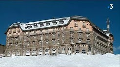 Le grand hôtel de Superbagnères, témoin de l'époque faste de Luchon