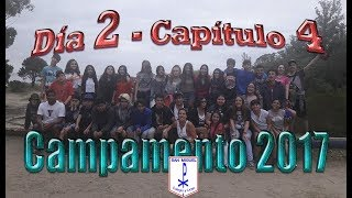 CAMPAMENTO 2017 Día 2 - Cap. 4