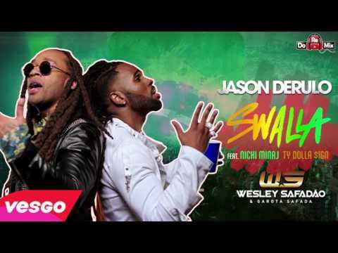 Jason Derulo Swalla ft  Nicki Minaj Ty Dolla $ign - VERSÃO SAFADÃO