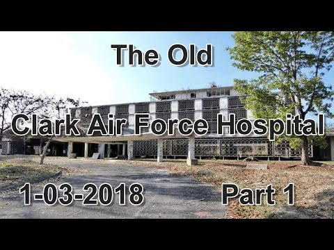 Part 1 - The Old Clark Air Force Hospital : Clark/Angeles City, Philippines 2018