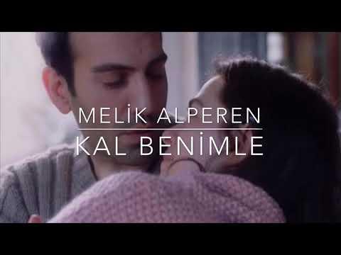 Melik Alperen - Kal Benimle (Acı Tatlı Ekşi)