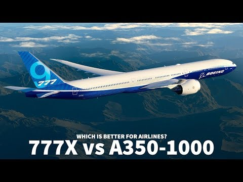 Is the 777x or A350-1000 Better for Airlines?