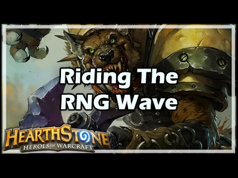 [Hearthstone] Riding The RNG Wave