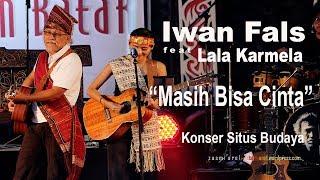 "Iwan Fals feat Lala Karmela - ""Masih Bisa Cinta"" Live di Konser Situs Budaya"