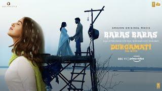 Durgamati: Baras Baras | Bhumi Pednekar, Arshad Warsi, Karan Kapadia | B Praak | Tanishk Bagchi