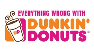 Everything Wrong With Dunkin