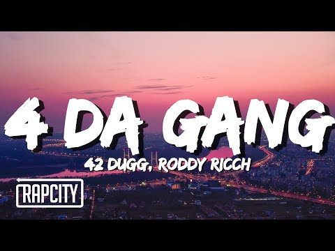 42 Dugg, Roddy Ricch – 4 Da Gang (Lyrics)