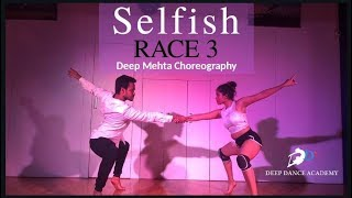 Selfish - Race 3 | Contemporary Dance | Deep Mehta Choreography | Salman Khan | Jacqueline Fernandez