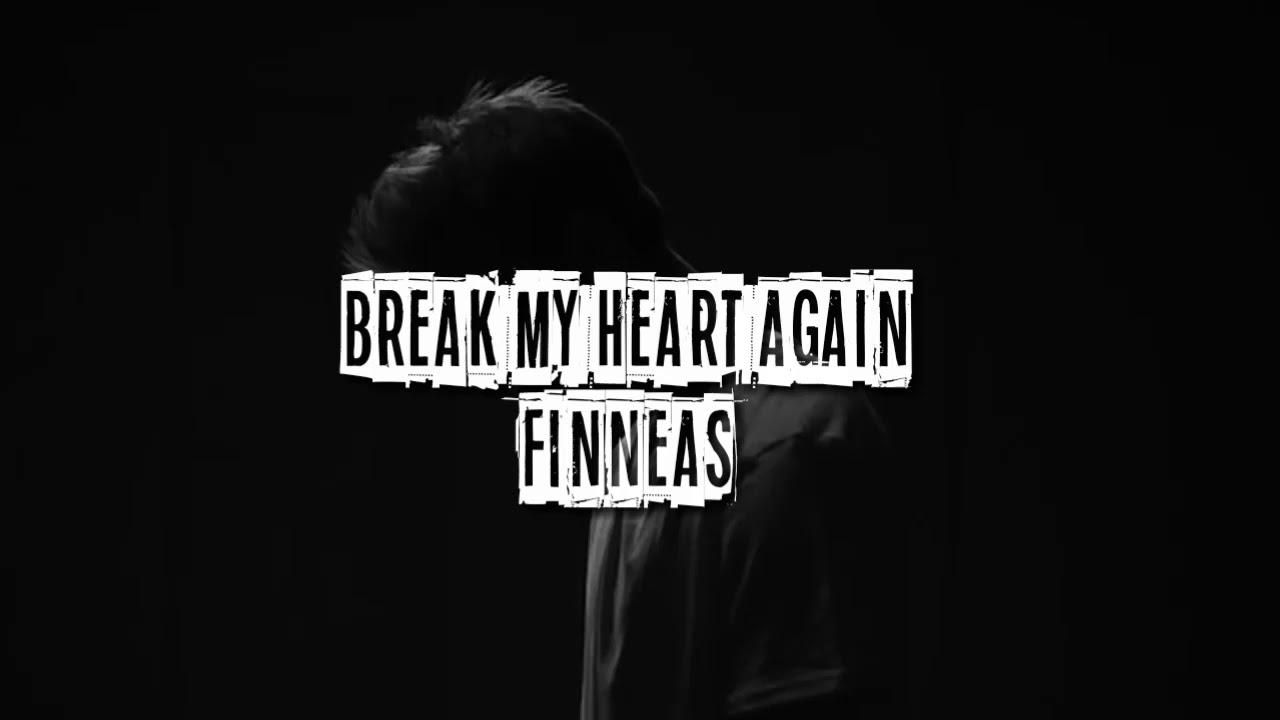 download lagu finneas break my heart again