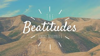 The Beatitudes: Week 9