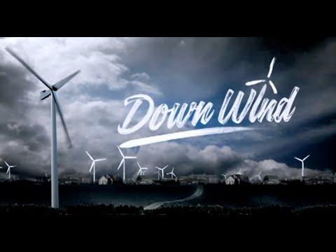 DOWN WIND  Wind Turbine documentary part one