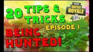 [200+ Series] 20 Tips & Tricks: BEING HUNTED! Episode 1 Fortnites Battle Royale
