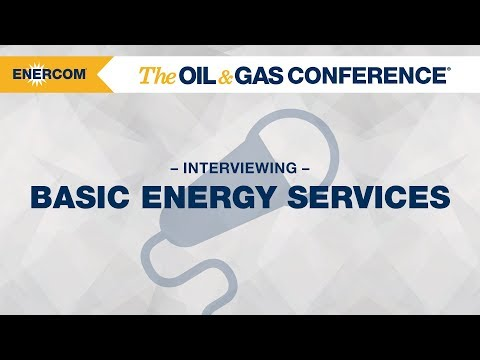 Basic Energy Services CEO Roe Patterson at EnerCom's The Oil & Gas Conference® 2017