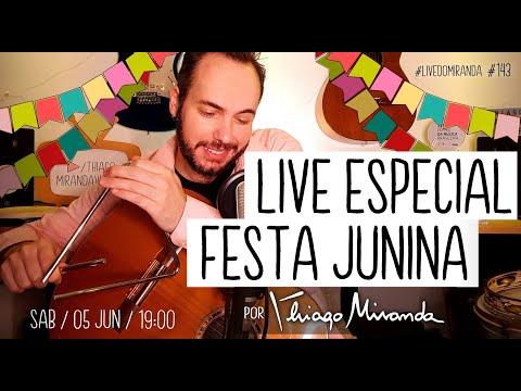 Live Especial FESTA JUNINA - Arraiá do Miranda por Thiago Miranda #LiveDoMiranda #143
