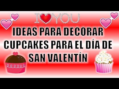 Ideas Para Decorar Cupcakes Para El Día De San Valentín 14 De Febrero