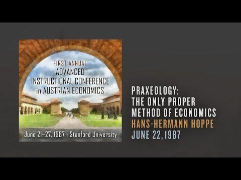 Praxeology: The Only Proper Method of Economics | Hans-Hermann Hoppe
