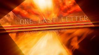 Repeat youtube video Aviators - One Last Letter (Feat. Bronyfied)