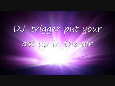 Dj Trigger Put Your Ass In The Air 2