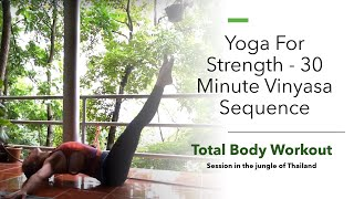 Yoga For Strength - 30 Minute Vinyasa Sequence