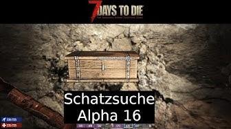 7 Days To Die - Schatzsuche Schatz finden Alpha 16 - Gameplay deutsch german