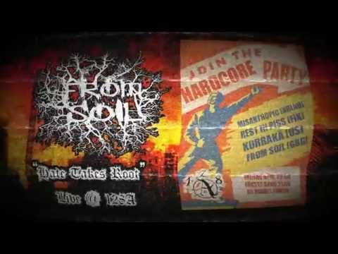 From Soil -  Hate Takes Root (Live @ 128A)