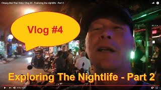 Chiang Mai Thai Video Vlog #4 - Exploring the nightlife - Part 2