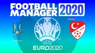 Football Manager 2020 UEFA Euro 2020 Group Stage Ukraine vs Turkey