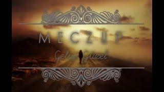 Meczup - Gelişi Güzel