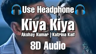 Kiya Kiya 8D Song   Welcome   Akshay Kumar   Katrina Kaif   Anil Kapoor   8D Tunes Bollywood   8D