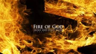 Fire of God   Jackie & Stacy Baker   Prophetic Worship   © 2019 Jackie Baker