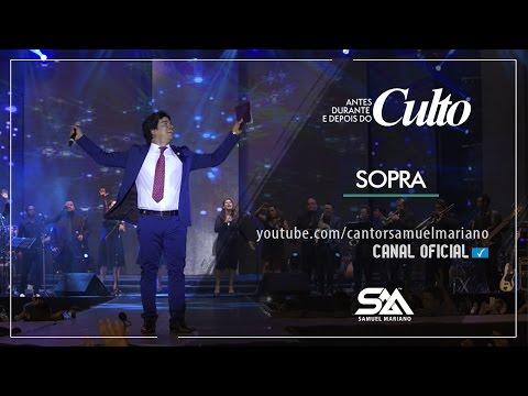 Sopra - Samuel Mariano ft. Brás Adoração - DVD Antes, Durante e Depois do Culto - Ao Vivo