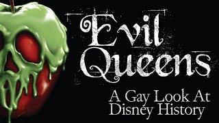 Evil Queens: A Gąy Look at Disney History (Video essay)