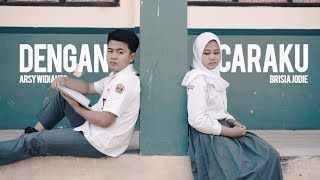 Download Lagu Dengan Caraku - Arsy Widianto & Brisia Jodie (Dody ft Rias COVER) Mp3