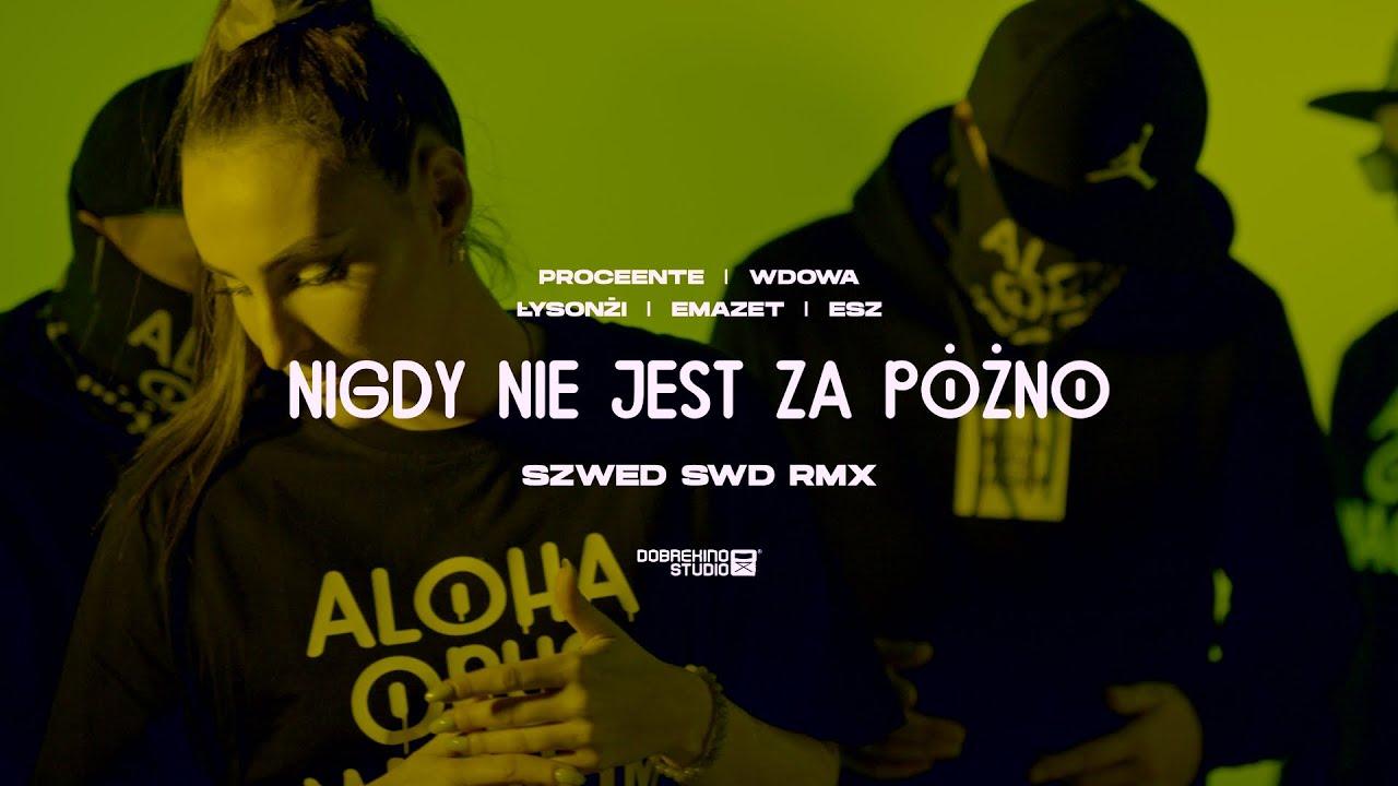 ALOHA OPUS MAGNUM ft. Proceente, WdoWA, Łysonżi, Emazet, Esz, Szwed SWD - Nigdy nie jest za późno