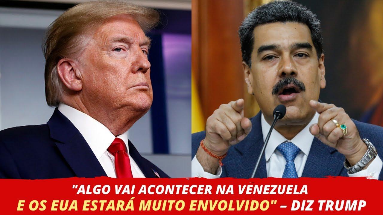 """""""ALGO VAI ACONTECER NA VENEZUELA E OS EUA ESTARÁ MUITO ENVOLVIDO"""" – DIZ TRUMP"""