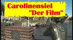 "Carolinensiel - ""Der Film"""