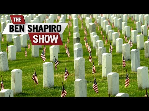 Remember Our Soldiers | The Ben Shapiro Show Ep. 547