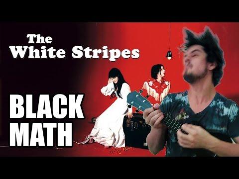 Black Math | The White Stripes | Ukulele