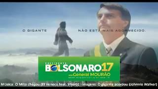 Bolsonaro - O Gigante Acordou! Clip De Marketing Mito Chegou, Musica De El Venec