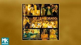 Ministério Sarando a Terra Ferida - Seja Adorado (CD COMPLETO)