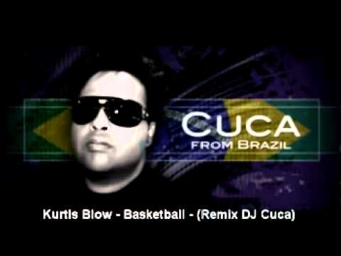Kurtis Blow   Basketball   Remix DJ Cuca