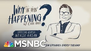 Chris Hayes Podcast  With Mehdi Hasan | Why Is This Happening? - Ep 18 | MSNBC