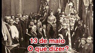 130 anos da Abolição - O que dizer sobre o 13 de maio?