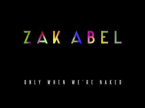 Zak Abel - Only When We're Naked [Audio]