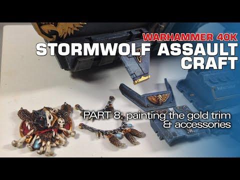 Warhammer 40K Stormwolf Assault Craft 8: Painting The Gold Trim & Accessories